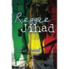 REGGAE JIHAD by Caleb H. Smith