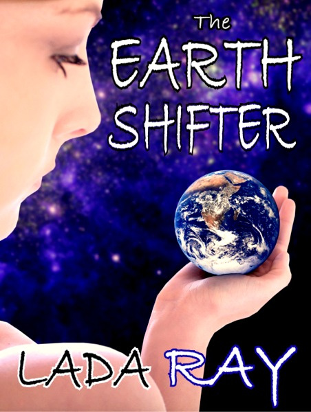 The Earth Shifter by Lada Ray