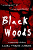 Black Woods by Laura Wright LaRoche