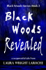 Black Woods Revealed